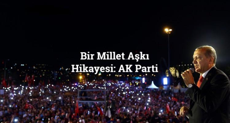 Bir Millet Aşkı Hikayesi: AK Parti