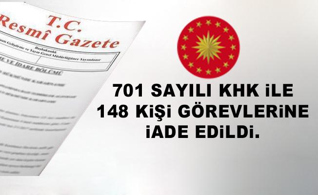 148 kişi görevlerine iade edildi.