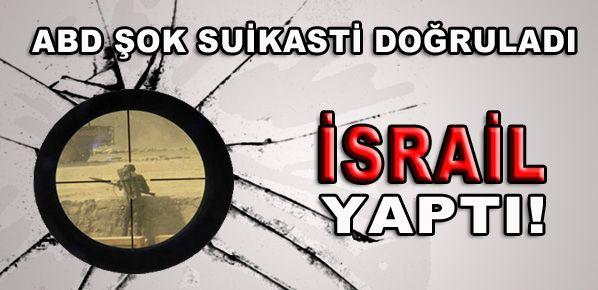 ABD'den İsrail'e Şok Suçlama!
