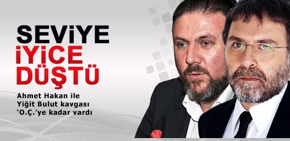 Ahmet Hakan ile Bulut kavgası 'O.Ç.'ye kadar gitti
