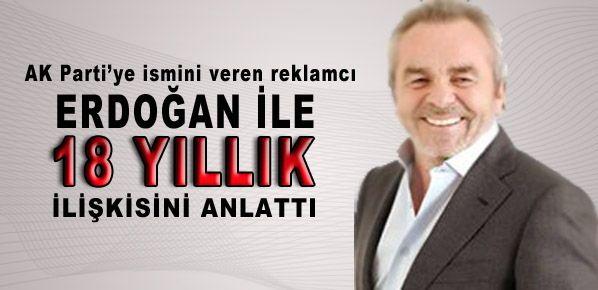 AK Parti'ye 7 seçim kazandıran reklamcı