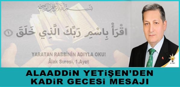 Alaaddin Yetişen'den Kadir Gecesi mesajı