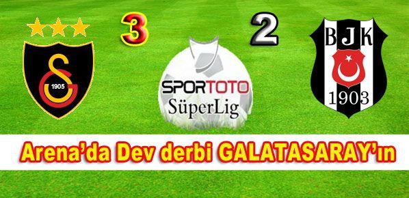 Arena'da Dev derbi  müthiş gollerle GALATASARAY 'ın