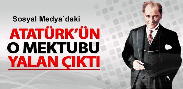 Atatürk'ün Sosyal Medya'daki o mektubu yalan çıktı!
