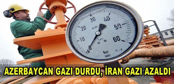 Azerbaycan gazı durdu, İran gazı azaldı