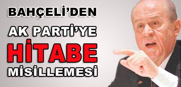 Bahçeli'den AK Parti'ye hitabe misillemesi!