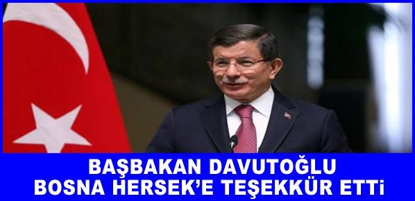 Başbakan Davutoğlu Bosna Hersek'e teşekkür etti
