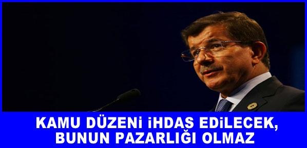Başbakan Davutoğlu, Kamu düzeni ihdas edilecek