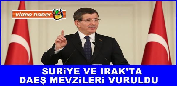 Başbakan Davutoğlu: Suriye ve Irak'ta DAEŞ mevzileri vuruldu