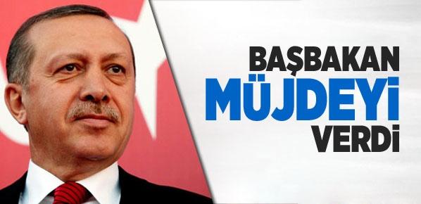 Başbakan Erdoğan'dan müjdeyi verdi