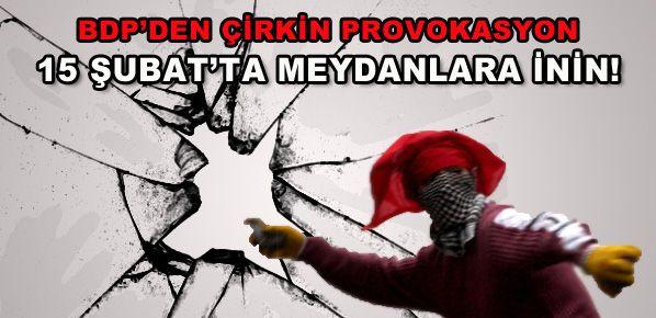 BDP'den çirkin provakasyon!