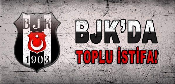 Beşiktaş yönetimi istifa etti