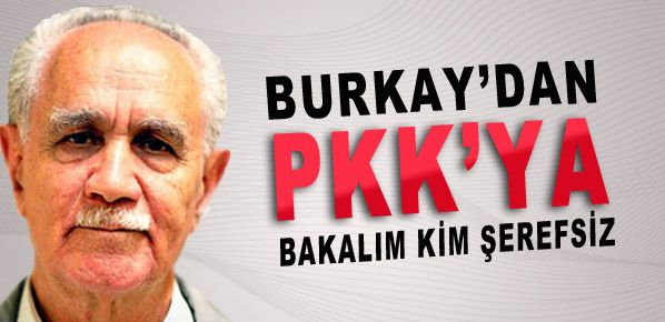 Burkay PKK'ya fena yüklendi