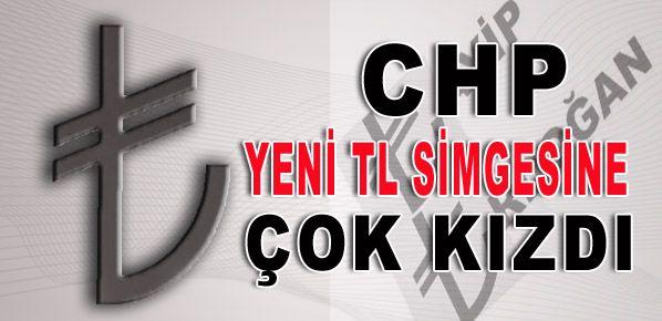 CHP yeni TL simgesine çok kızdı!
