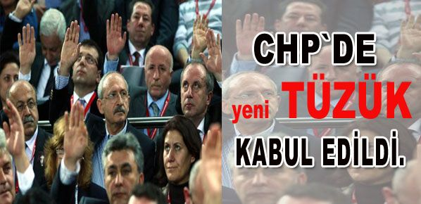 CHP'de Yeni tüzük kabul edildi...