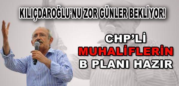 CHP'li muhaliflerin B planı hazır!