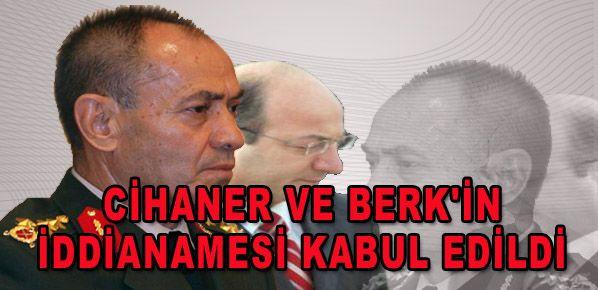 Cihaner ve Berk'in iddianamesi kabul edildi