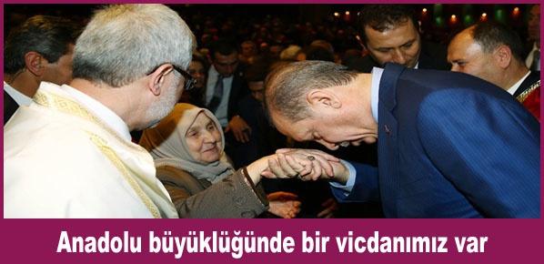 Cumhurbaşkanı Erdoğan,  Anadolu büyüklüğünde bir vicdanımız var