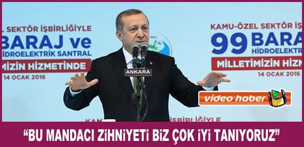 """Cumhurbaşkanı Erdoğan, """"BU MANDACI ZİHNİYETİ BİZ ÇOK İYİ TANIYORUZ"""""""