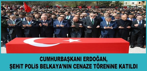 Cumhurbaşkanı Erdoğan, Şehit Polis Belkaya'nın Cenaze Törenine Katıldı