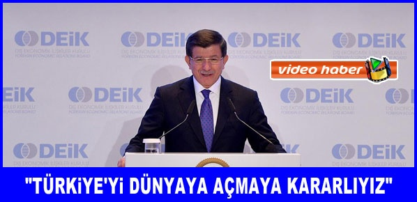 Davutoğlu, Yeni Türkiye dünyaya açılmış Türkiye'dir