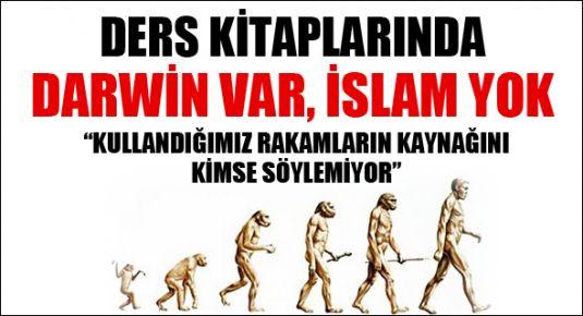 Ders kitaplarında Darwin var, İslam yok