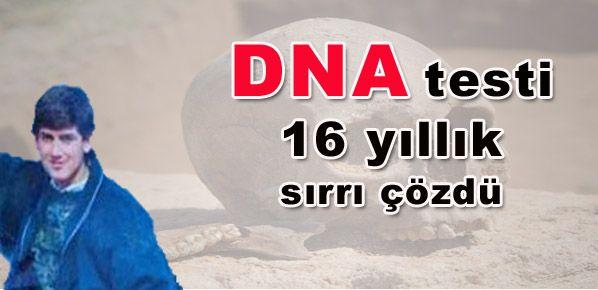 DNA testi 16 yıllık sırrı çözdü