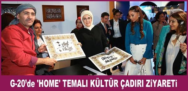 Emine Erdoğan, 'Home' temalı kültür çadırını ziyaret etti.