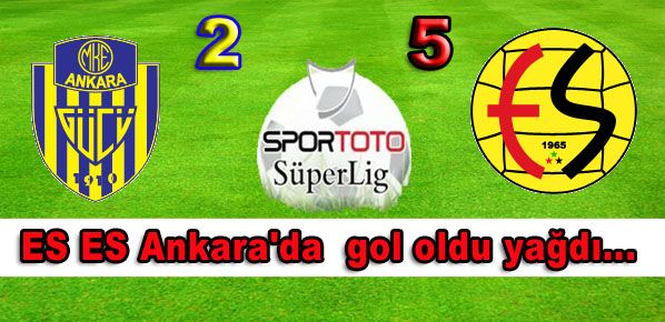 ES ES Ankara'da gol oldu yağdı...