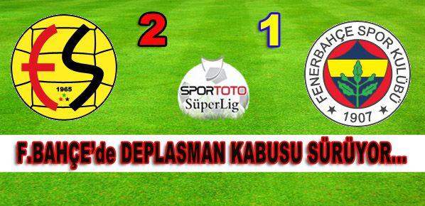 F.Bahçe Eskişehir'den çıkamadı: 2-1