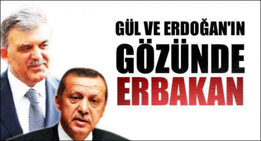 Gül ve Erdoğan'ın gözünde Erbakan