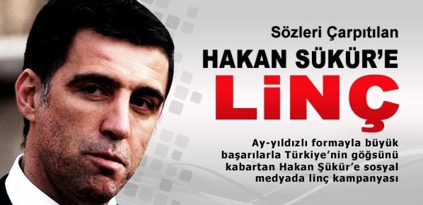 Hakan Şükür'e 'Türklük' üzerinden linç kampanyası