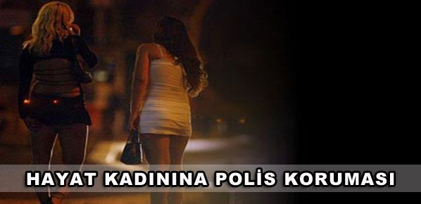 Hayat kadınına polis koruması