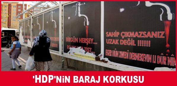 'HDP'nin BARAJ KORKUSU