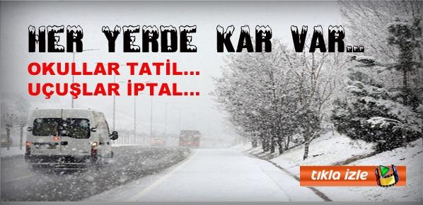 Bütün Türkiye kar altında... Okullar tatil, uçuşlar iptal