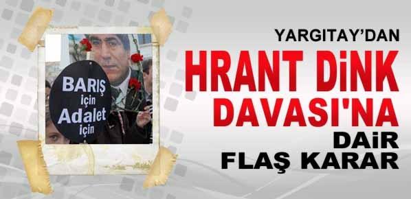Hrant Dink Davası'na dair Yargıtay'dan flaş karar