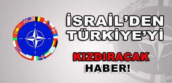 İsrail'den Türkiye'yi kızdıracak hamle