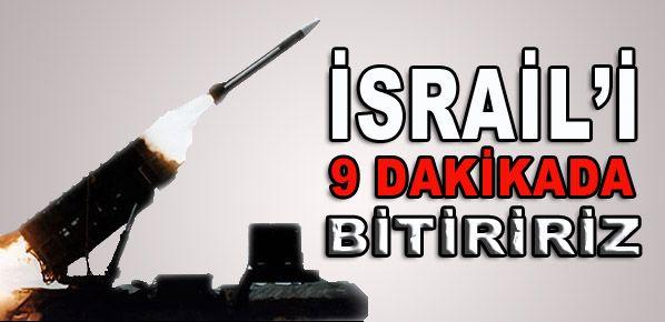 İsrail'i 9 dakikada bitiririz