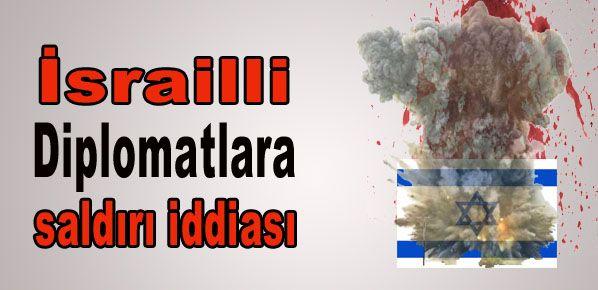 İsrailli diplomatlarına saldırı iddiası