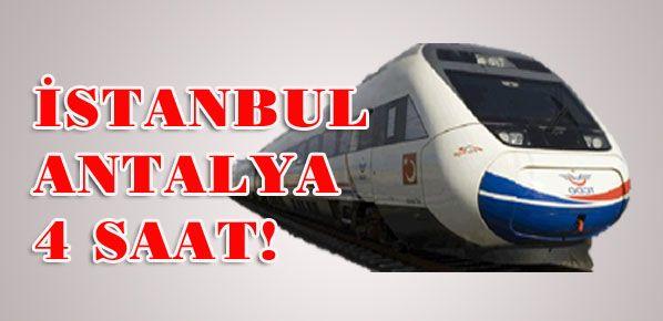 İstanbul-Antalya 4 saat!
