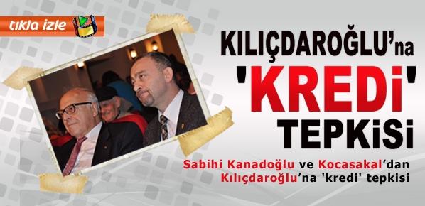 Kılıçdaroğlu'na 'kredi' tepkisi