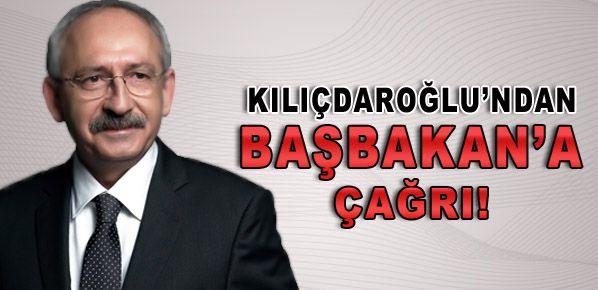 Kılıçdaroğlu'ndan Başbakan'a açık çağrı!