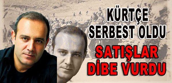 Kürtçe serbest oldu satışlar dibe vurdu
