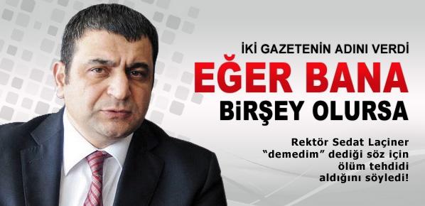 ÇOMÜ Rektörü Laçiner: Ölüm tehditleri alıyorum!
