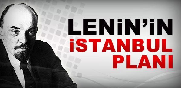 Lenin'in İstanbul Planı Neydi...