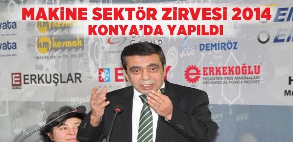 ''MAKİNE SEKTÖR ZİRVESİ 2014''  Konya'da yapıldı