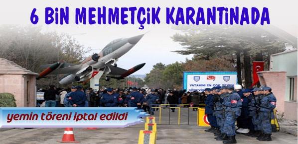 Mehmetçik karantinada