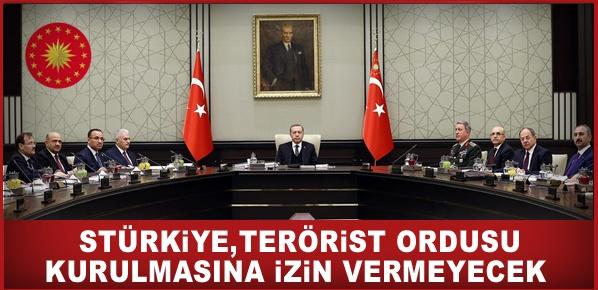 MGK Bildirisi: Türkiye,Terörist Ordusu Kurulmasına İzin Vermeyecek