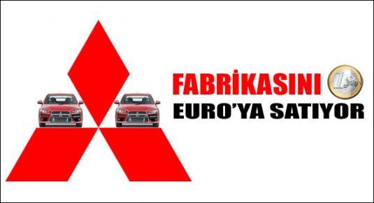 Mitsubishi fabrikası 1 avroya satılıyor