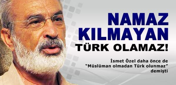 Namaz kılmayan Türk olamaz!